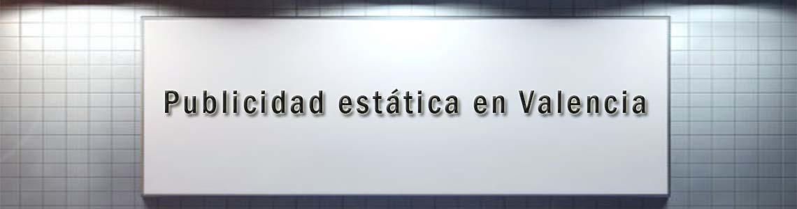 Publicidad estática en Valencia